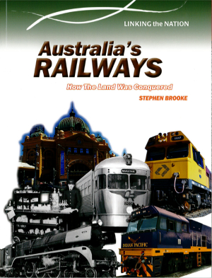 Australia's Railways: How the Land was Conquered (Linking the Nation)