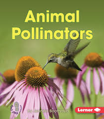 Animal Pollinators: Pollination (First Step)