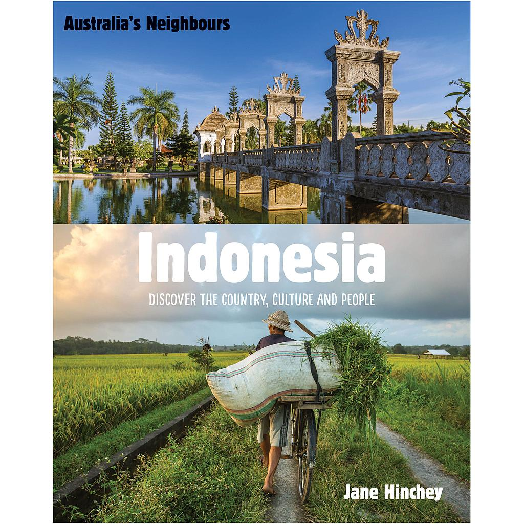 Australia's Neighbours: Indonesia (Discover the Country, Culture and People)