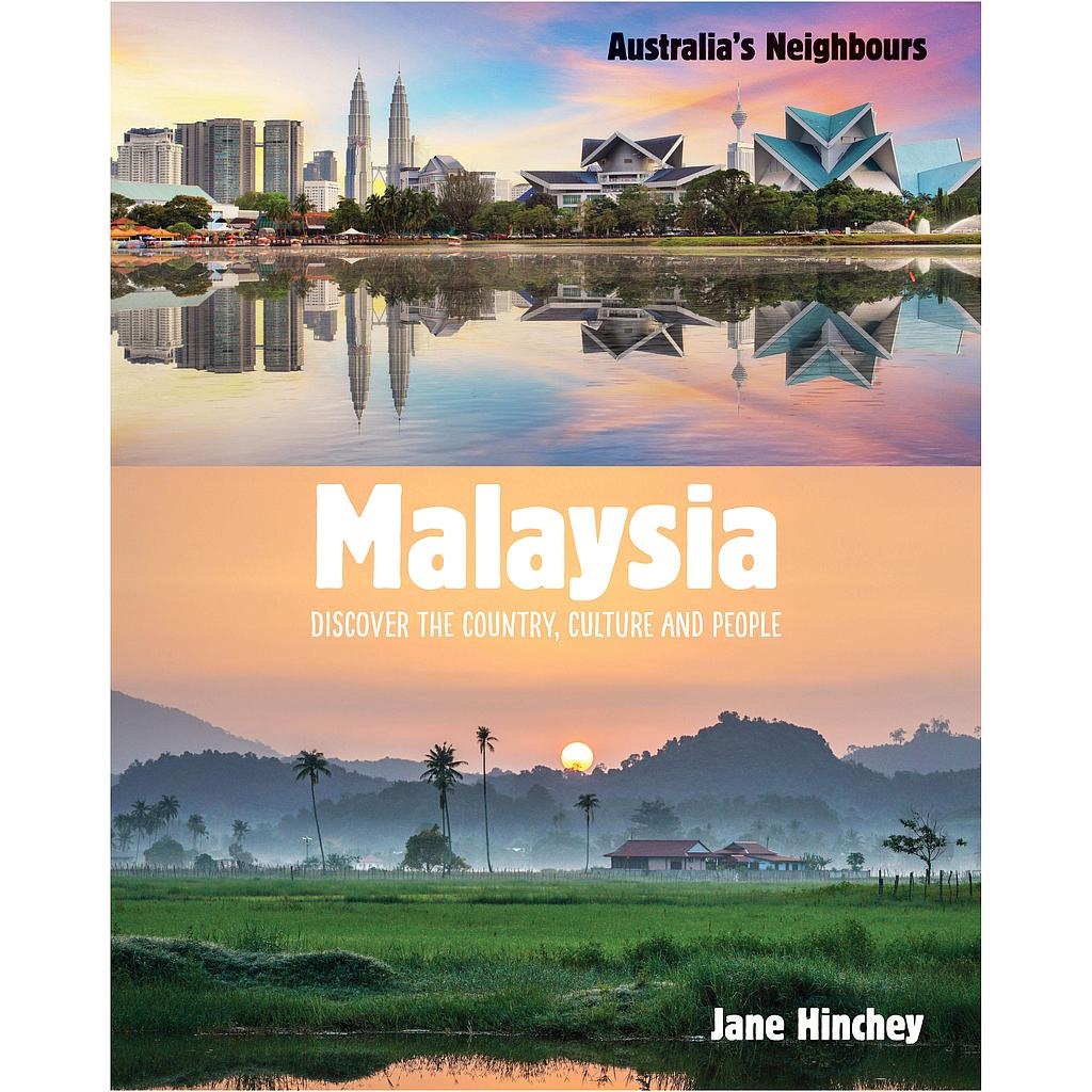 Australia's Neighbours: Malaysia (Discover the Country, Culture and People)