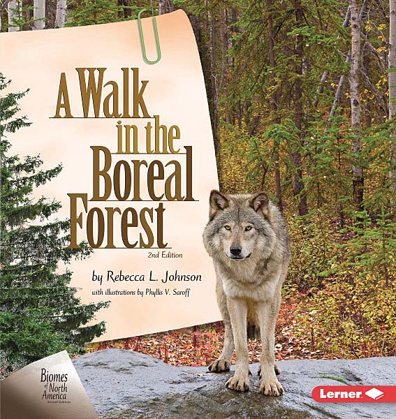 Biomes of North America Second Editions: A Walk in the Boreal Forest, 2nd Edition